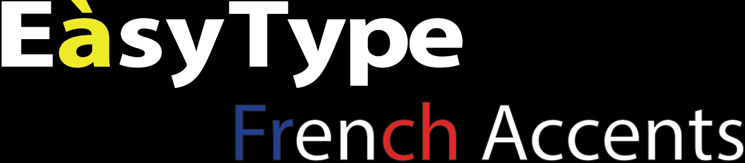 Taper les accents français avec EasyType French Accents